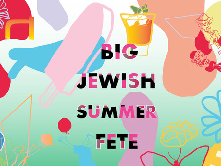 Get involved in the Big Jewish Summer Fete 2018