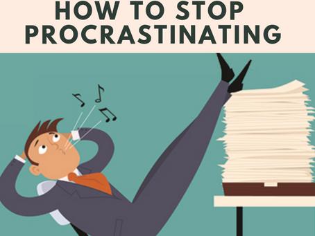 How Do i Stop Procrastinating