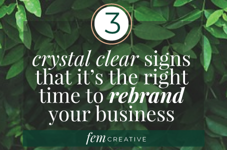 3 Signs That It's Time To Rebrand Your Business