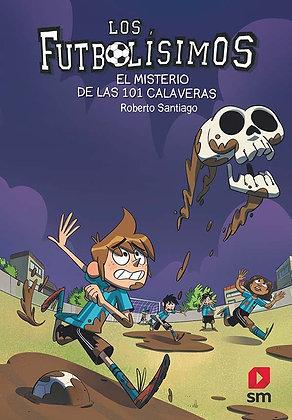 LOS FUTBOLISIMOS 15: EL MISTERIO DE LAS 101 CALAVERAS.