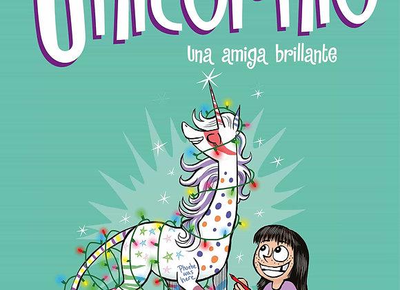 CLOE Y SU UNICORNIO VOLUMEN 4. UNA BRILLANTE AMIGA