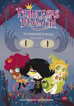 PRINCESAS DRAGON 3: SU MAJESTAD LA BRUJA.