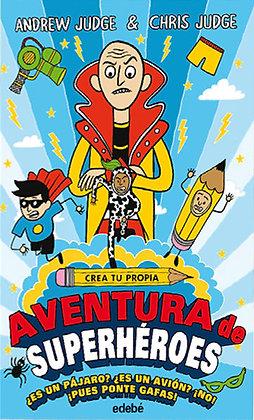 CREA TU PROPIA: AVENTURA DE SUPERHEROES
