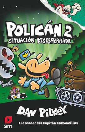 POLICAN 2: SITUACION DESESPERRADA