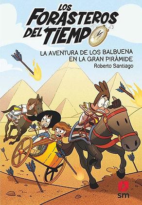 LOS FORASTEROS DEL TIEMPO 7: LA AVENTURA DE LOS BALBUENA EN LA GRAN PIRAMIDE.