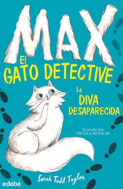 MAX EL GATO DETECTIVE 1: LA DIVA DESAPARECIDA