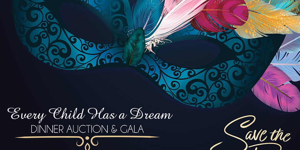 Every Child Has  Dream Dinner Auction & Gala