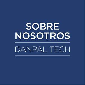 Sobre Nosotros - Danpal Tech