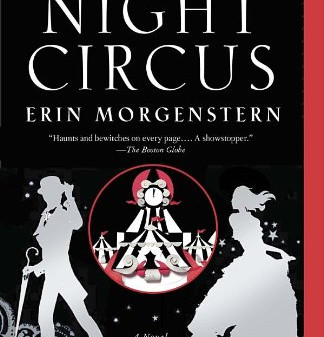 Never Enough Bookshelves: THE NIGHT CIRCUS by Erin Morganstern