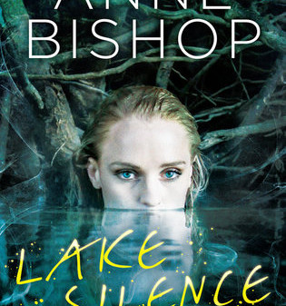 Never Enough Bookshelves LAKE SILENCE by Anne Bishop