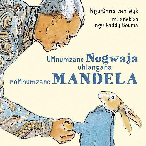 UMnumzane Nogwaja uhlangana noMnumzane Mandela Isizulu