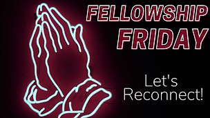 Fellowship Friday - New.png