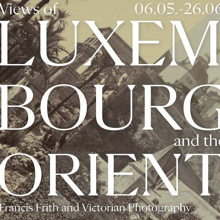 Visite guidée - BnL Exposition : Views of Luxembourg and the 'Orient'