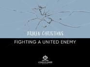 Broken Christians