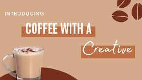 "Lum A Terra presents ""Coffee with a Creative"""