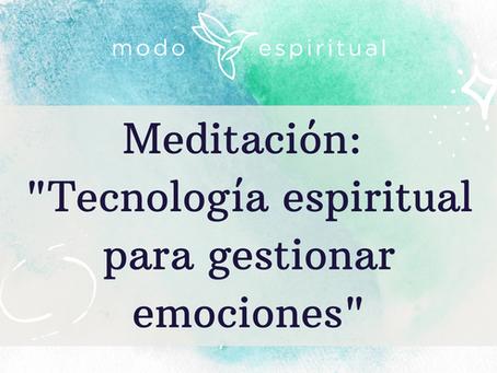 TECNOLOGÍA ESPIRITUAL PARA GESTIONAR EMOCIONES