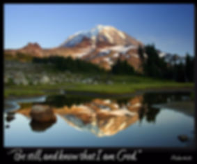 Psalm 46:10 He says, Be still, and know that I am God; I will be exalted among the nations, I will be exalted in the earth.