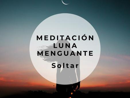 Meditación de Luna Menguante - soltar y sanar