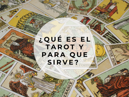 ¿Qué es el Tarot y para que sirve?