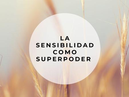 La sensibilidad como superpoder