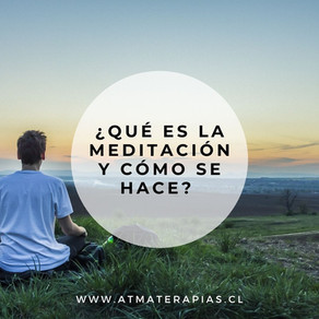 ¿Qué es la Meditación y como se hace?