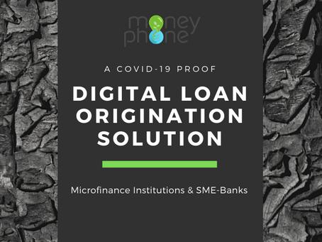 A Covid-19 Proof Digital Loan Origination Solution