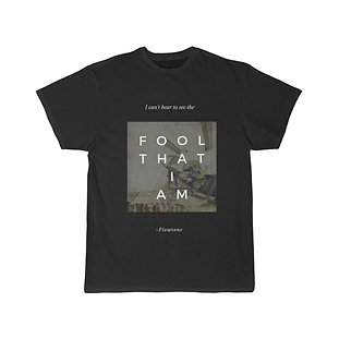 Fool That I Am - Graphic T-Shirt