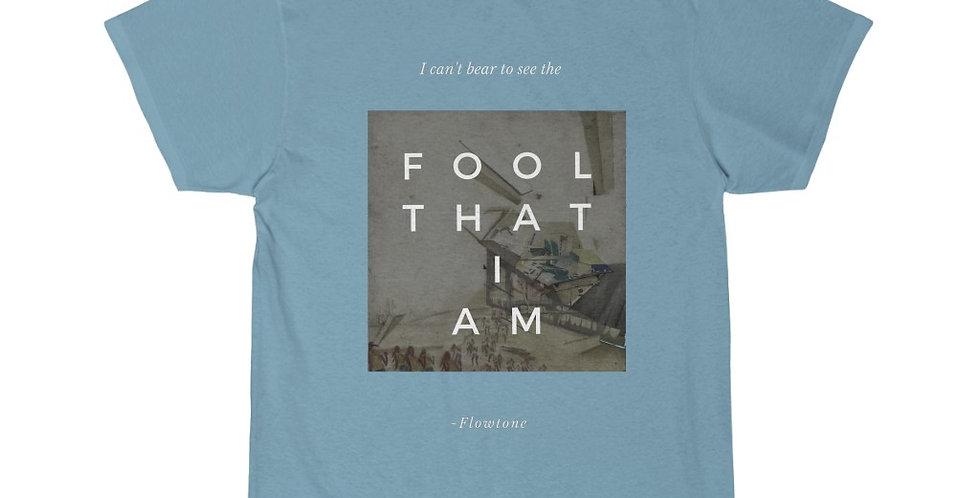 Fool That I Am - Graphic T-Shirt