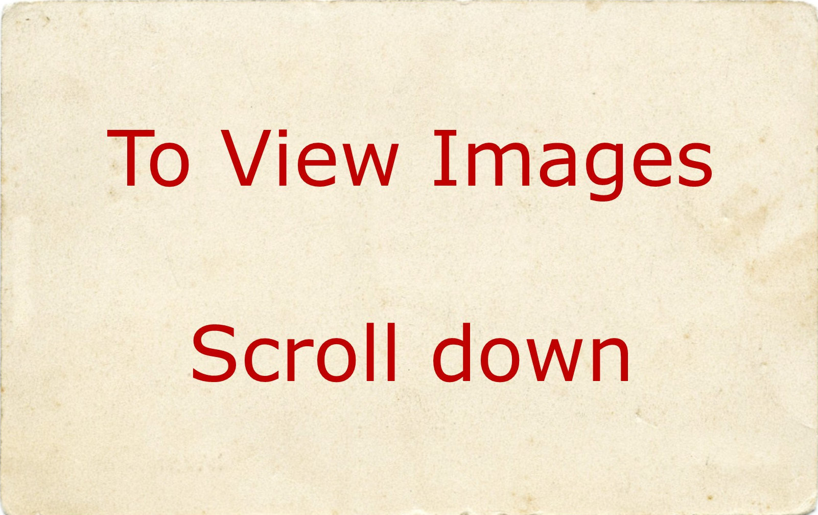 To View Images Scroll Down