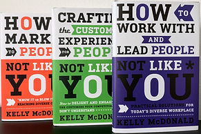 Kelly McDonald Author Books Crafting the Customer Experience for People Not Like You How to Market to People Not LIke You