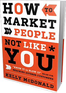 Kelly McDonald How to Market to People Not Like You