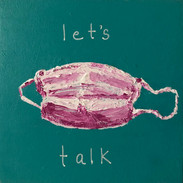 """Covid Collection - """"Let's Talk"""""""
