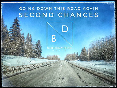 """Second Chances (Going Down This Road Again)"""