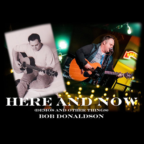 """Here and Now (Demos and Other Things)"" CD"