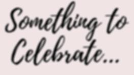 Something to Celebrate....png