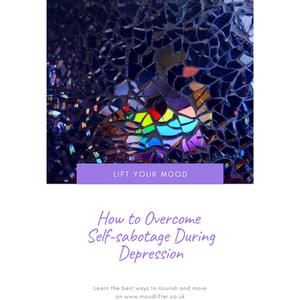 Overcome self sabotage during depression