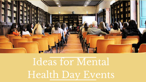 Ideas for mental health day events