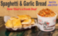 """Feed up to 4 People for under $15.00.   1) ½ Gallon Spaghetti - Perfect pasta covered in our signature meat sauce. (add Meatballs for a small up charge.)   1) 16"""" Loaf of Garlic Bread -  Our fresh baked sweet bread toasted to perfection with our delicious garlic seasoning."""