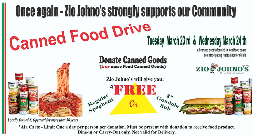 Food Drive 2021. Zio Johno's supports community. Donate Canned Food Goods. Receive Free Spaghetti or Gondola Sub Sandwich.