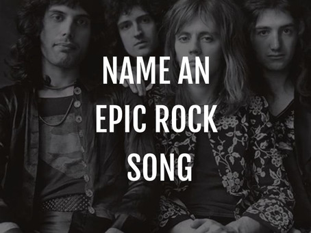 "Name an ""epic"" rock song!"