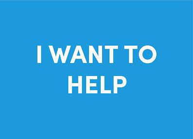 I Want to Help.jpg