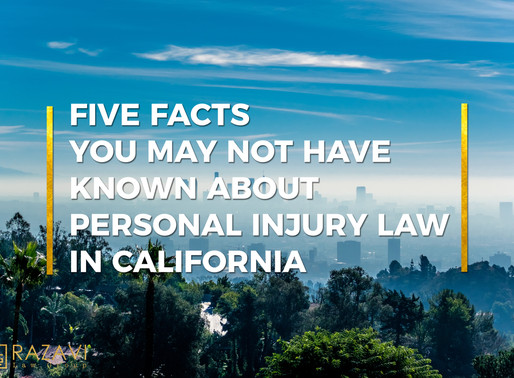 FIVE FACTS YOU MAY NOT HAVE KNOWN ABOUT PERSONAL INJURY LAW IN CALIFORNIA