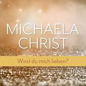 Michaela Christ_Wirst du mich lieben_Cov