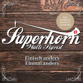 Neues Album von Superhorn Walti Sigrist