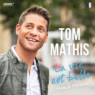 Tom Mathis - La vie est belle (French Version)