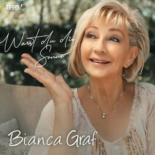 Bianca Graf - Wärst du die Sonne