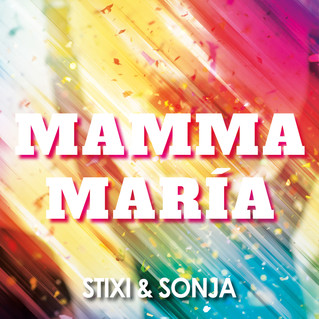 "Stixi & Sonja mit neuer Single  ""Mamma Maria"""