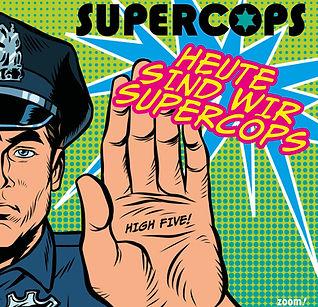 Cover_HeuteSindWir_Supercops.jpg