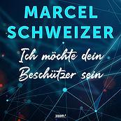 Cover_MarcelSchweizer_IchMöchteDeinBesc