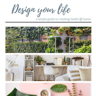 Design Your Life - A Simple Guide to Creating Health at Home